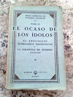 OBRAS COMPLETAS. EL OCASO DE LOS IDOLOS.: Federico Nietzsche