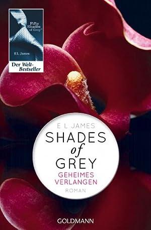 Shades of Grey - Geheimes Verlangen: E.L. James