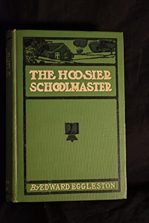 The Hoosier Schoolmaster: Edward Eggleston