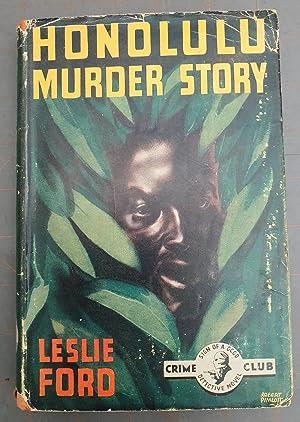 Honolulu Murder Story: Leslie Ford