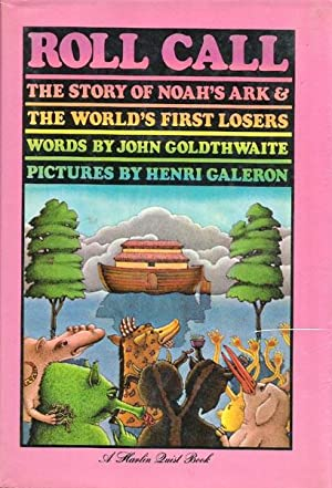 Roll Call: the Story of Noah's Ark: Goldthwaite, John