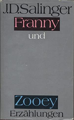 Franny und Zooey Zwei Erzählungen: Salinger, J. D.: