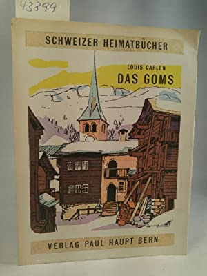 Das Goms Schweizer Heimatbücher, Nr. 128: Carlen, Louis: