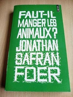 Faut-il manger les animaux?: Safran Foer, Jonathan