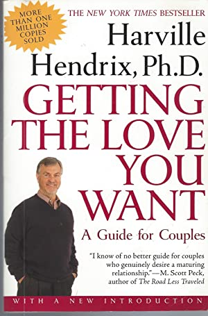 Getting the Love You Want A Guide for Couples with a New Foreword by the Author