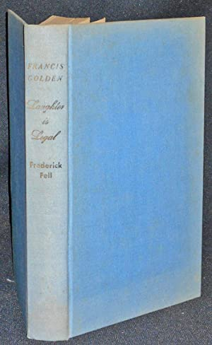 Laughter is Legal; by Francis Leo Golden;: Golden, Francis Leo