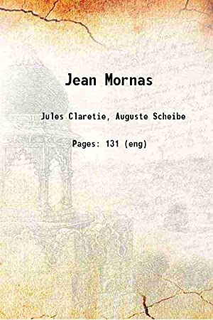 Jean Mornas 1889 [Hardcover]: Jules Claretie, Auguste