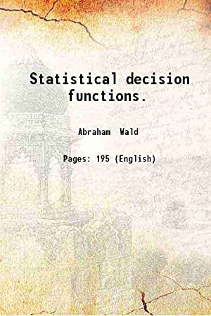 Statistical decision functions. (1950)[HARDCOVER]: Abraham Wald