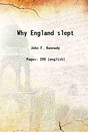 Why England slept (1940)[SOFTCOVER]: John F. Kennedy