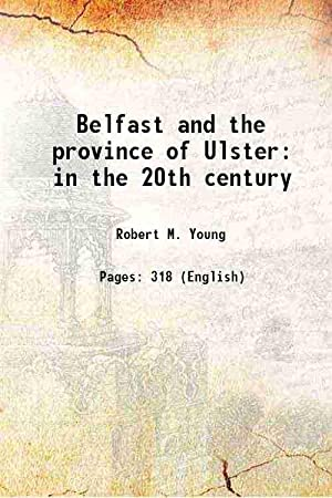 Belfast and the province of Ulster in: Robert M. Young