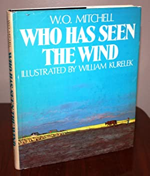 Who Has Seen the Wind [SIGNED] Illustrated: W.O. Mitchell
