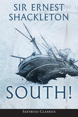 South! (Annotated) (Paperback or Softback): Shackleton, Ernest