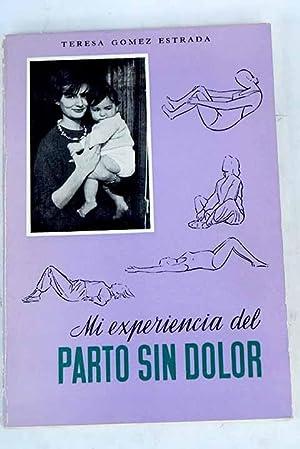 Mi experiencia del parto sin dolor: Gómez Estrada, Teresa