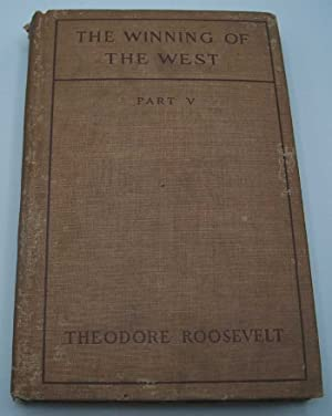 The Winning of the West Part V: Roosevelt, Theodore