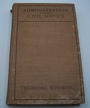 Administration/Civil Service: American Ideals Part II (One: Roosevelt, Theodore
