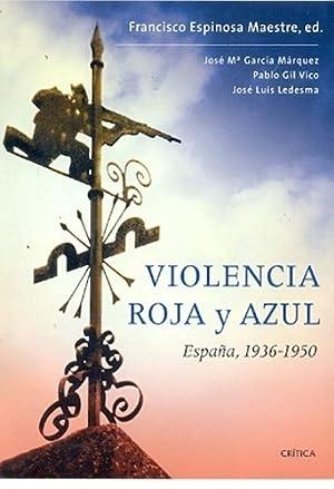 Violencia Roja Y Azul - Espinosa Maestre,: ESPINOSA MAESTRE, FRANCISCO