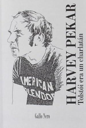 Tolstoi Era Un Charlatan - Pekar, Harvey: PEKAR, HARVEY