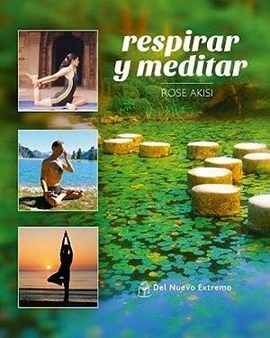 Respirar Y Meditar - Akisi, Rose: AKISI, ROSE