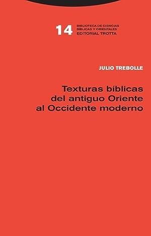 Texturas Biblicas Del Antiguo Oriente Al Occidente: TREBOLLE, JULIO