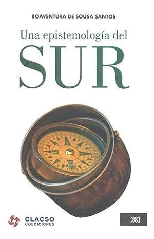 Una Epistemologia Del Sur - De Sousa: DE SOUSA SANTOS,