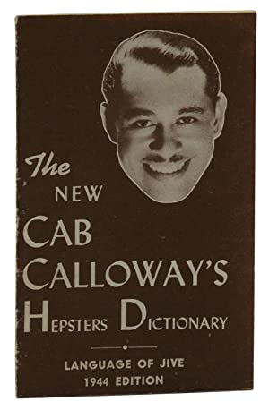 The New Cab Calloway's Hepsters Dictionary: Language of Jive