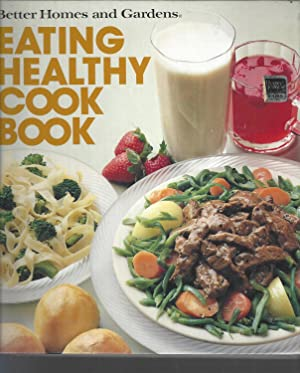 Better Homes and Gardens Eating Healthy Cook: Kiester, Edwin; Kiester,