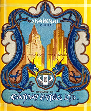 Original Vintage Luggage Label - Cathay Hotels Ltd., Shanghai