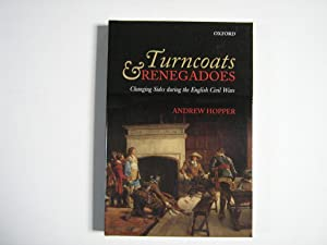 Turncoats & Renegadoes. Changing Sides during the English Civil Wars