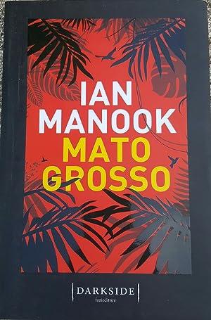Mato Grosso: Ian Manook