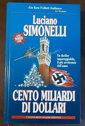 Cento Miliardi di Dollari: Luciano Simonelli