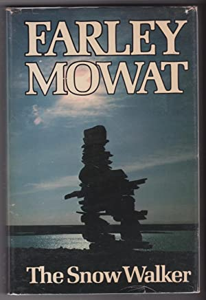 The Snow Walker: Mowat, Farley