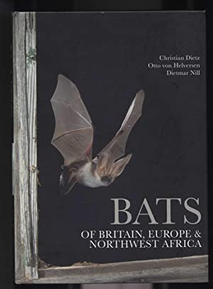 Bats of Britain, Europe & Northwest Africa: Dietz, Christian et