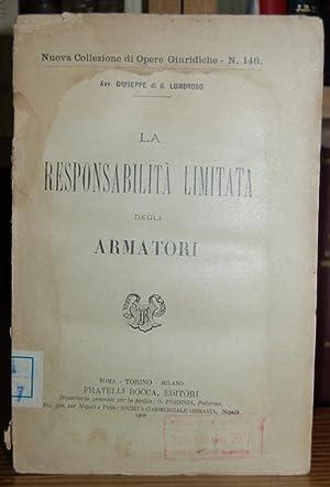 LA RESPONSABILITA LIMITATA DEGLI ARMATORI: LUMBROSO, Giuseppe di