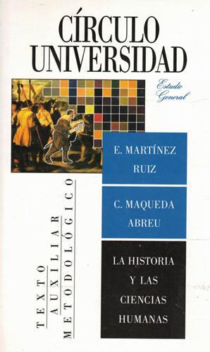 La Historia y las Ciencias Humanas. Didáctica: Martínez Ruiz, Enrique/