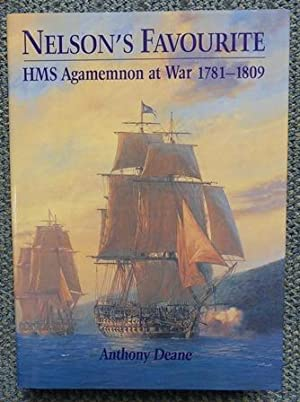 NELSON'S FAVOURITE: HMS AGAMEMNON AT WAR 1781-1809.