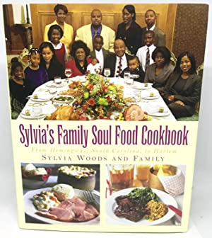 Sylvia's Family Soul Food Cookbook From Hemingway, South Carolina, to Harlem