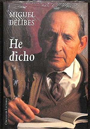 HE DICHO.: MIGUEL DELIBES
