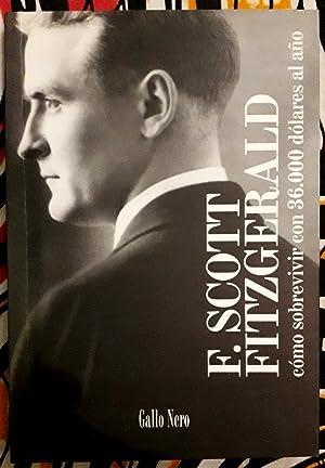 Cómo sobrevivir con 36.000 dolares al año: Francis Scott Fitzgerald