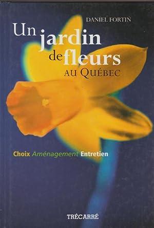 UN JARDIN DE FLEURS AU QUEBEC: Daniel Fortin