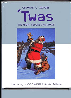 TWAS THE NIGHT BEFORE CHRISTMAS: Featuring a: Moore, Clement C