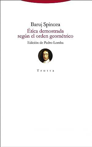 Ética demostrada según el orden geométrico: Spinoza, Baruj