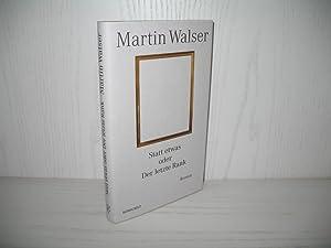 Statt etwas oder Der letzte Rank: Roman.: Walser, Martin:
