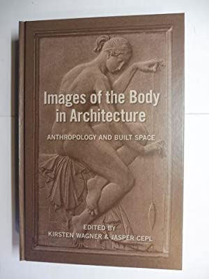 Images of the Body in Architecture: Anthropology: Wagner (Edited by),