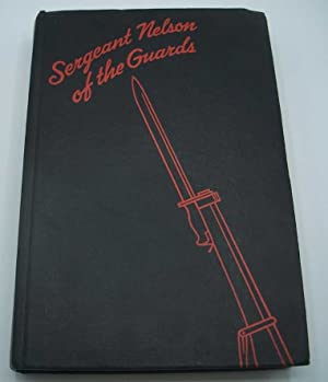 Sergeant Nelson of the Guards: Kersh, Gerald