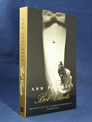 Bel Canto *SIGNED First Edition - Scarce: PATCHETT, Ann