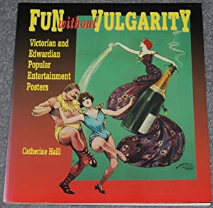 Fun Without Vulgarity : Victorian and Edwardian Popular Entertainment Posters