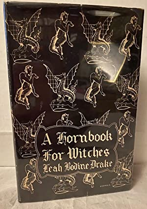 A HORNBOOK FOR WITCHES. Poems of Fantasy: DRAKE, Leah Bodine