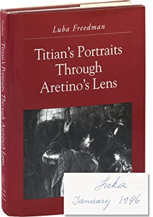 Titian's Portraits Through Aretino's Lens (Signed First Edition)