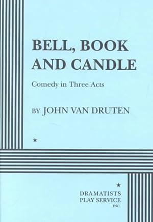 Bell, Book & Candle: Van Druten, John