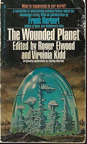 THE WOUNDED PLANET (orig. SAVING WORLDS): Elwood, Roger (editor)(Terry